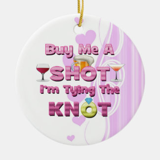 buy me a shot i'm tying the knot sayings quotes christmas tree ornament