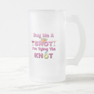 buy me a shot i'm tying the knot sayings quotes coffee mugs