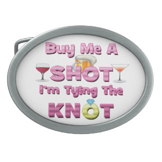 buy me a shot i'm tying the knot sayings quotes oval belt buckles