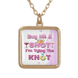 buy me a shot i'm tying the knot sayings quotes square pendant necklace