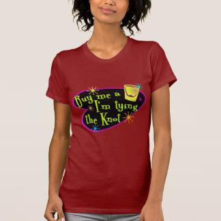 Buy Me A Shot I'm Tying The Knot T-shirt