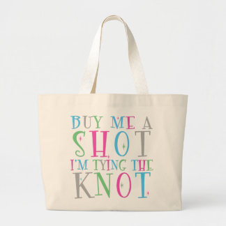 Buy Me a Shot I'm Tying the Knot Tote Bag