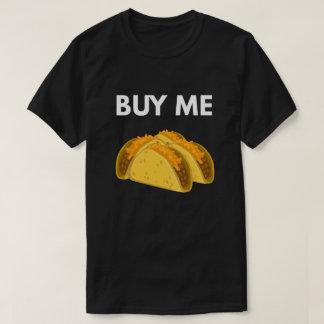 Buy Me Tacos T-Shirt