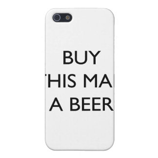 Buy This Man A Beer iPhone 5 Cover