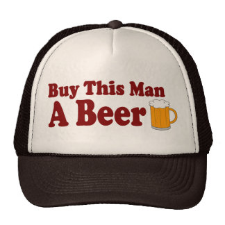 Buy This Man A Beer Trucker Hat