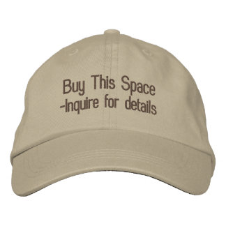 Buy This Space, -Inquire for details Embroidered Baseball Cap