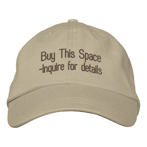 Buy This Space, -Inquire for details Baseball Cap