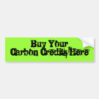Buy Your Carbon Credits Here Bumper Sticker