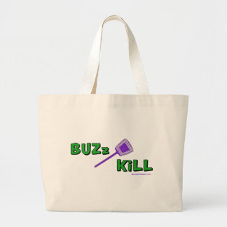 Buzz Kill Jumbo Tote Bag