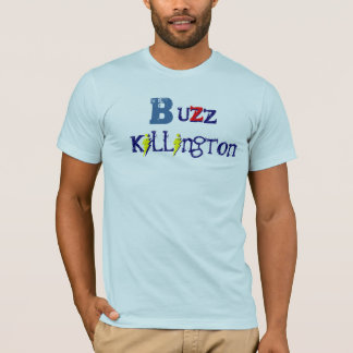 Buzz Killington tee