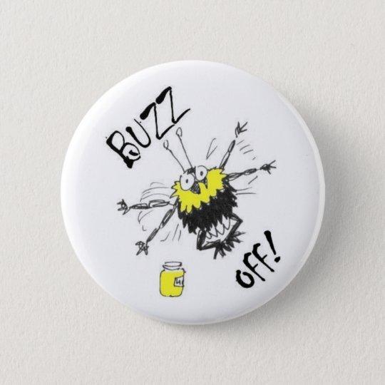 Buzz Off! Button Badge