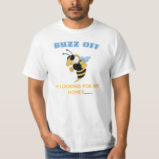 Buzz Off I'm Looking For My Honey T-Shirt