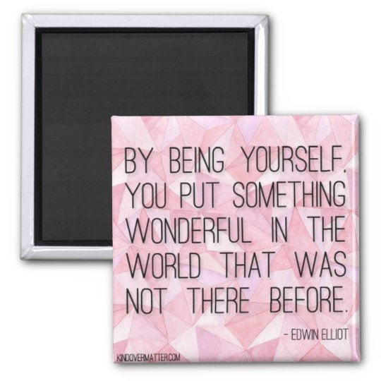 By Being Yourself Magnet