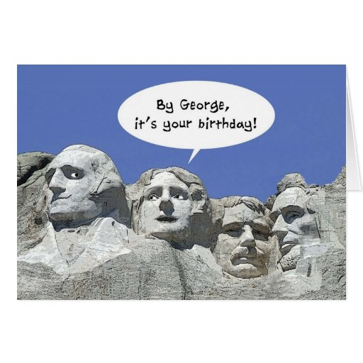 By George It's Your Birthday, Mt Rushmore Card | Zazzle