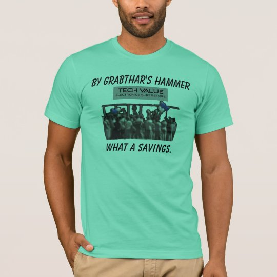 By Grabthar's hammer what a savings T-Shirt