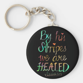 By His Stripes We are Healed Basic Round Button Key Ring
