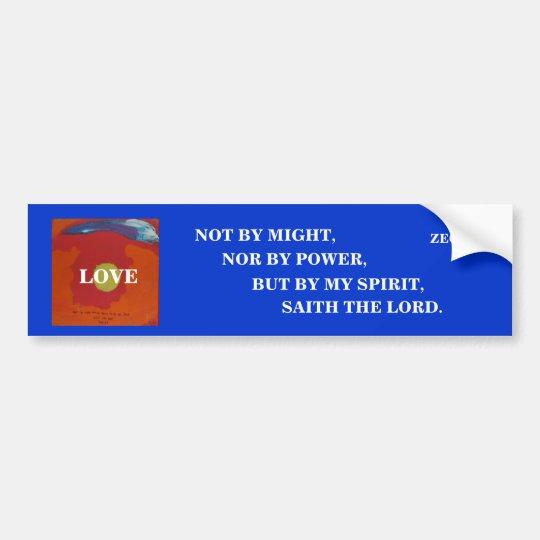 BY MY SPIRIT /LOVE - 1118 BUMPER STICKER