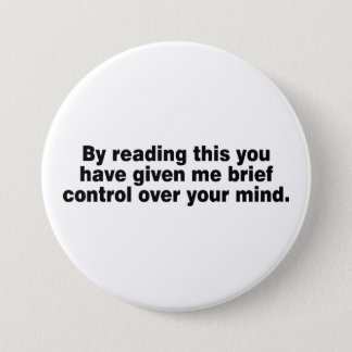 By Reading This You Have... 7.5 Cm Round Badge
