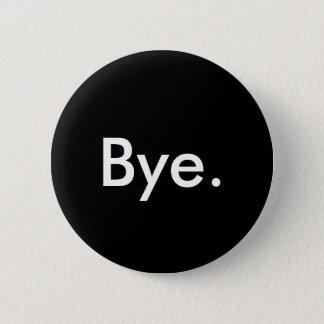 """""""Bye."""" Button"""