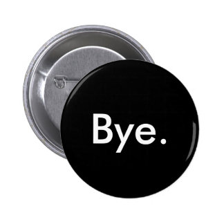 """Bye."" Button"
