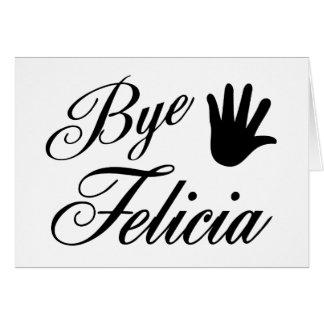 Bye Felicia Fancy Waving Hand Card