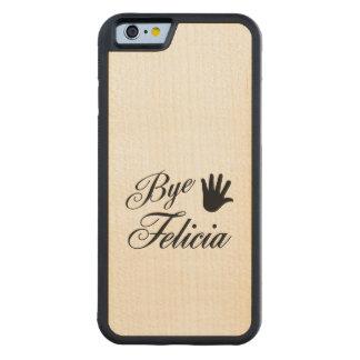 Bye Felicia Fancy Waving Hand Maple iPhone 6 Bumper