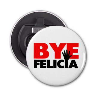 Bye Felicia Hand Wave Bottle Opener