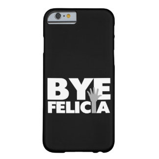 Bye Felicia Hand Wave Grey & White Barely There iPhone 6 Case