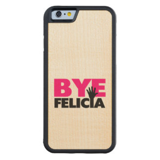 Bye Felicia Hand Wave Hot Pink Maple iPhone 6 Bumper Case