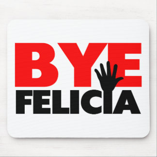 Bye Felicia Hand Wave Mouse Mat