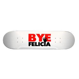 Bye Felicia Hand Wave Skateboard Deck