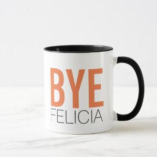 Bye Felicia! Meme Funny Quote Mug