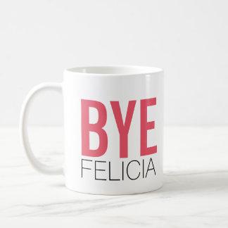 Bye Felicia! Meme Funny Quote Basic White Mug