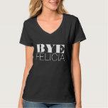 Bye Felicia Tee Shirt