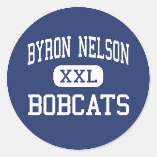 Byron Nelson - Bobcats - High - Trophy Club Texas Classic Round Sticker