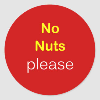 c5 - Food Request ~ NO NUTS PLEASE. Classic Round Sticker