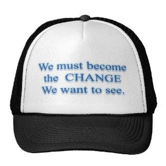 C H A N G E  Change by Mahatma Gandhi Hats