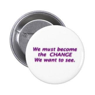 C H A N G E  -  E s s e n t i a l .... M K Gandhi 6 Cm Round Badge