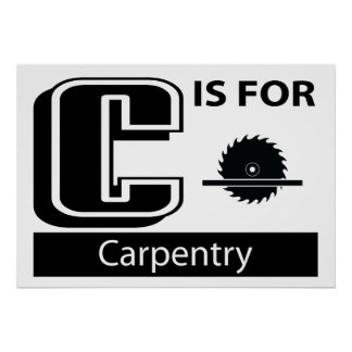 C Is For Carpentry Print