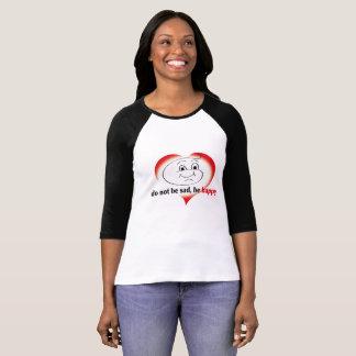 C not Be sad, Be happy T-Shirt