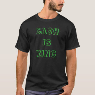 """Ca$h is King"" t-shirt"