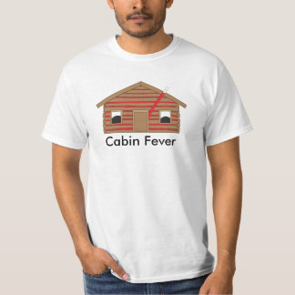 Cabin Fever Tshirts