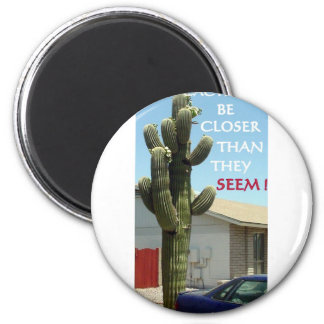 CACTI MAY BE CLOSER THAN THEY SEEM MAGNET