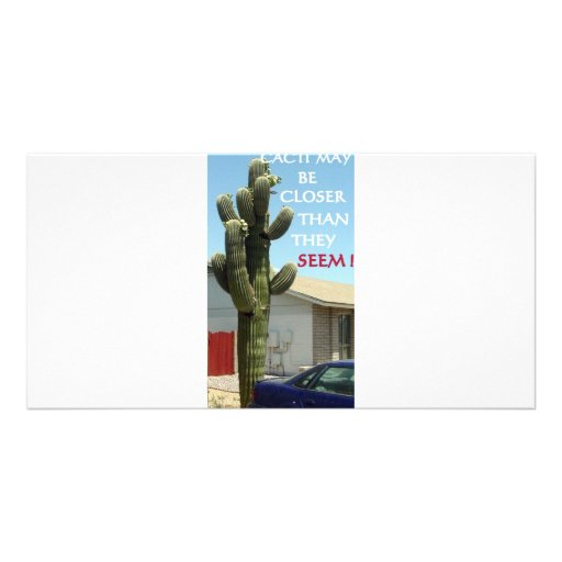 CACTI MAY BE CLOSER THAN THEY SEEM PERSONALIZED PHOTO CARD