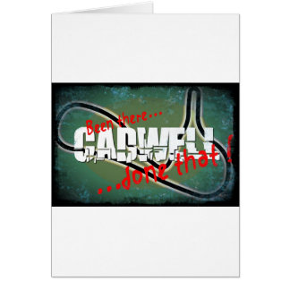 Cadwell - Been there...done that Greeting Card