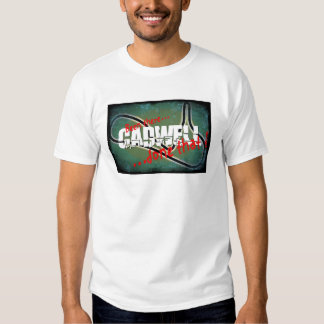 Cadwell - Benn tehre...done that Tshirt