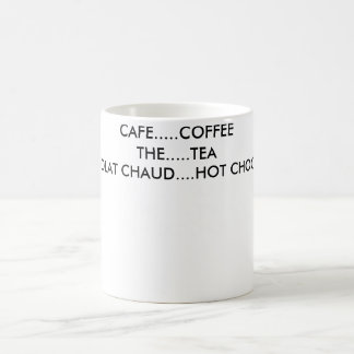 CAFE........COFFEETHE.......TEACHOCOLAT CHAUD..... COFFEE MUG