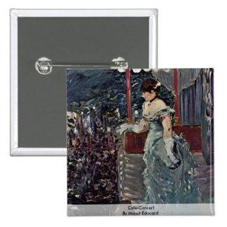 Café-Concert By Manet Edouard Pinback Button
