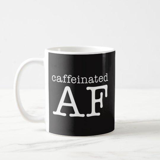 Caffeinated AF Funny Coffee Mug - Caffeine Addict