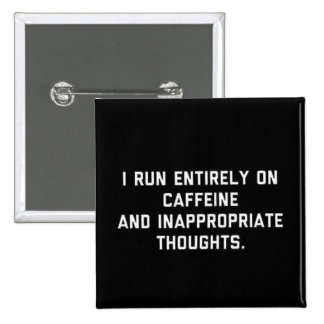 Caffeine and Inappropriate thoughts 15 Cm Square Badge